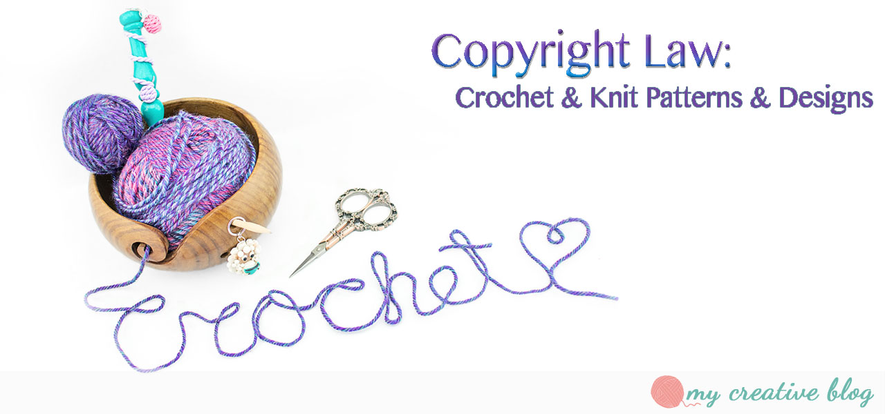 Copyright Law: Crochet & Knit Patterns & Designs